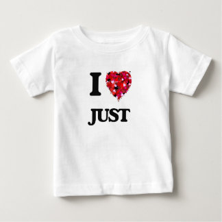 I Love Just T-shirt