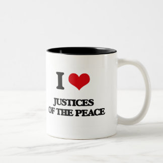 I Love Justices Of The Peace Mug