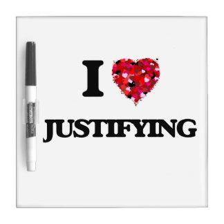 I Love Justifying Dry Erase Whiteboard