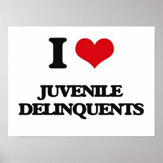 I Love Juvenile Delinquents Posters
