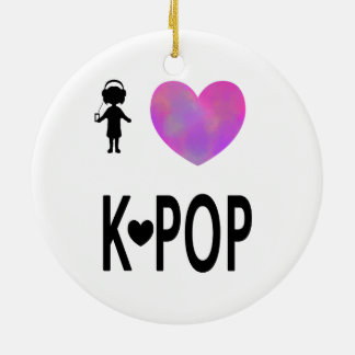 I love K-pop Ceramic Ornament