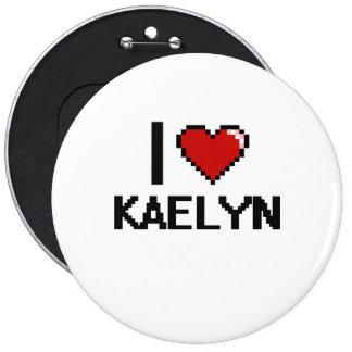 I Love Kaelyn Digital Retro Design 6 Inch Round Button
