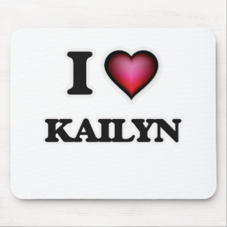 I Love Kailyn Mouse Pad