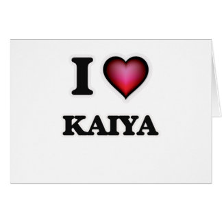 I Love Kaiya Card