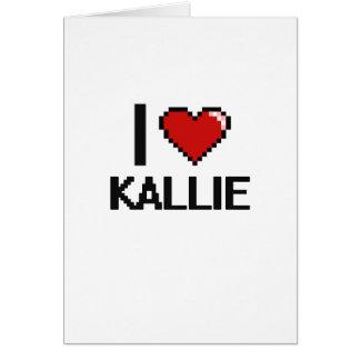 I Love Kallie Digital Retro Design Greeting Card