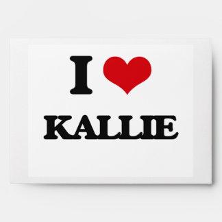 I Love Kallie Envelopes