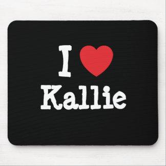 I love Kallie heart T-Shirt Mouse Pad