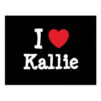 I love Kallie heart T-Shirt Postcard