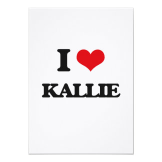 I Love Kallie 5x7 Paper Invitation Card