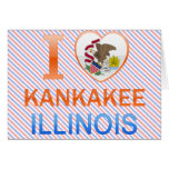 I Love Kankakee, IL Greeting Cards