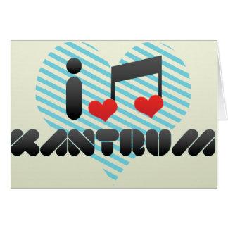 I Love Kantrum Card