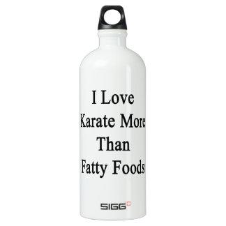 I Love Karate More Than Fatty Foods SIGG Traveler 1.0L Water Bottle