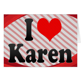 I love Karen Greeting Card