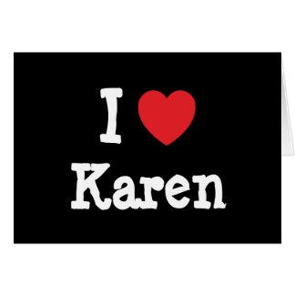 I love Karen heart T-Shirt Greeting Card