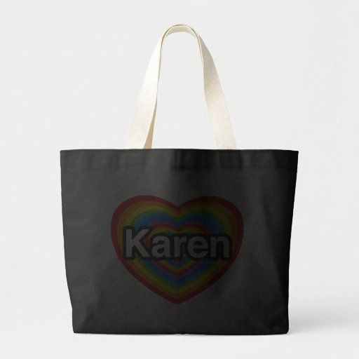 I love Karen. I love you Karen. Heart Canvas Bag