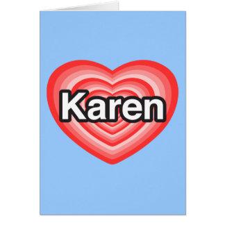 I love Karen I love you Karen Heart Card