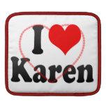 I love Karen iPad Sleeves