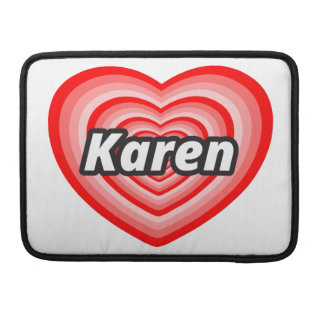 I love Karen MacBook Pro Sleeve