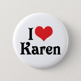 I Love Karen Pinback Button