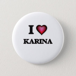 I Love Karina Button