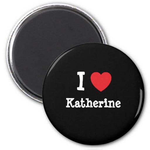 I love Katherine heart T-Shirt Refrigerator Magnet