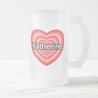 I love Katherine. I love you Katherine. Heart Frosted Glass Beer Mug