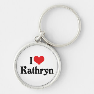 I Love Kathryn Silver-Colored Round Keychain