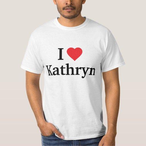 I love Kathryn T-shirt