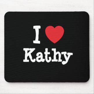 I love Kathy heart T-Shirt Mouse Pad