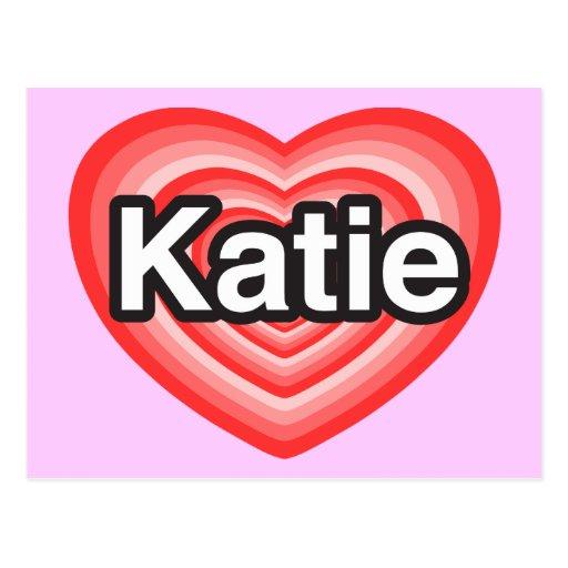 I love Katie. I love you Katie. Heart Postcard