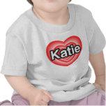 I love Katie. I love you Katie. Heart Shirt