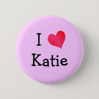 I Love Katie Pinback Button