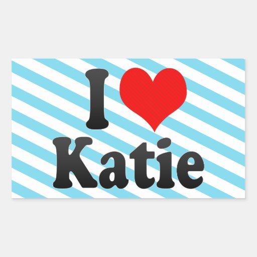 I love Katie Rectangular Sticker