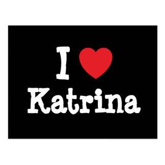 I love Katrina heart T-Shirt Postcard