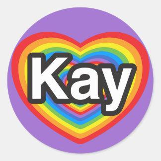 I love Kay. I love you Kay. Heart Classic Round Sticker