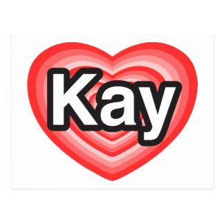 I love Kay. I love you Kay. Heart Postcard