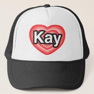 I love Kay. I love you Kay. Heart Trucker Hat