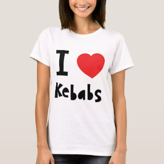I love Kebabs T-Shirt