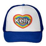 I love Kelly. I love you Kelly. Heart Trucker Hat