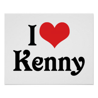 I Love Kenny Posters