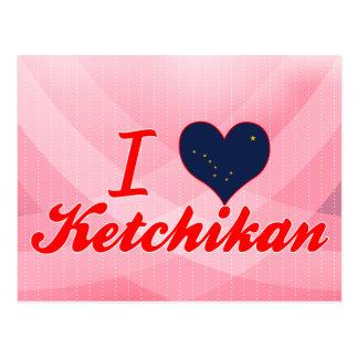 I Love Ketchikan, Alaska Post Cards