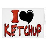 I Love Ketchup Cards