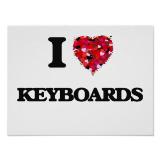 I Love Keyboards Poster
