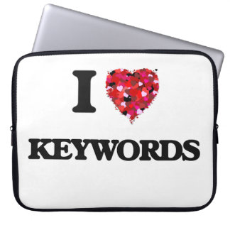 I Love Keywords Laptop Sleeve