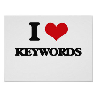 I Love Keywords Posters