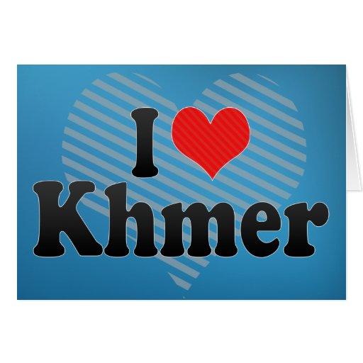 I Love Khmer Greeting Card