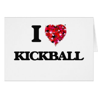 I Love Kickball Greeting Card