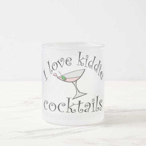 I Love Kiddie Cocktails Coffee Mug