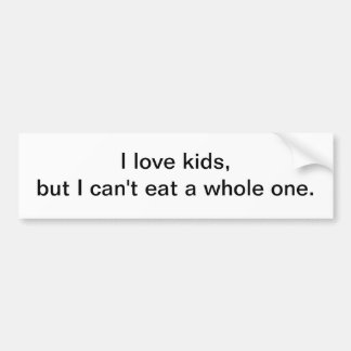 I love kids - bumper sticker car bumper sticker