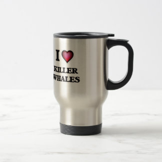 I Love Killer Whales Travel Mug